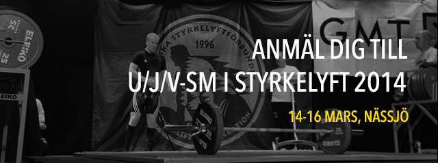 anmäl dig till SM i Styrkelyft 2014