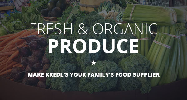 Fresh and Organic Produce | Make Kredls your family's food supplier