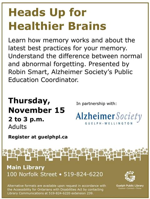 Register for our Heads Up for Healthier Brains presented by the Alzheimer Society on Thursday, November 15 from 2 to 3 p.m. in our Main Library.