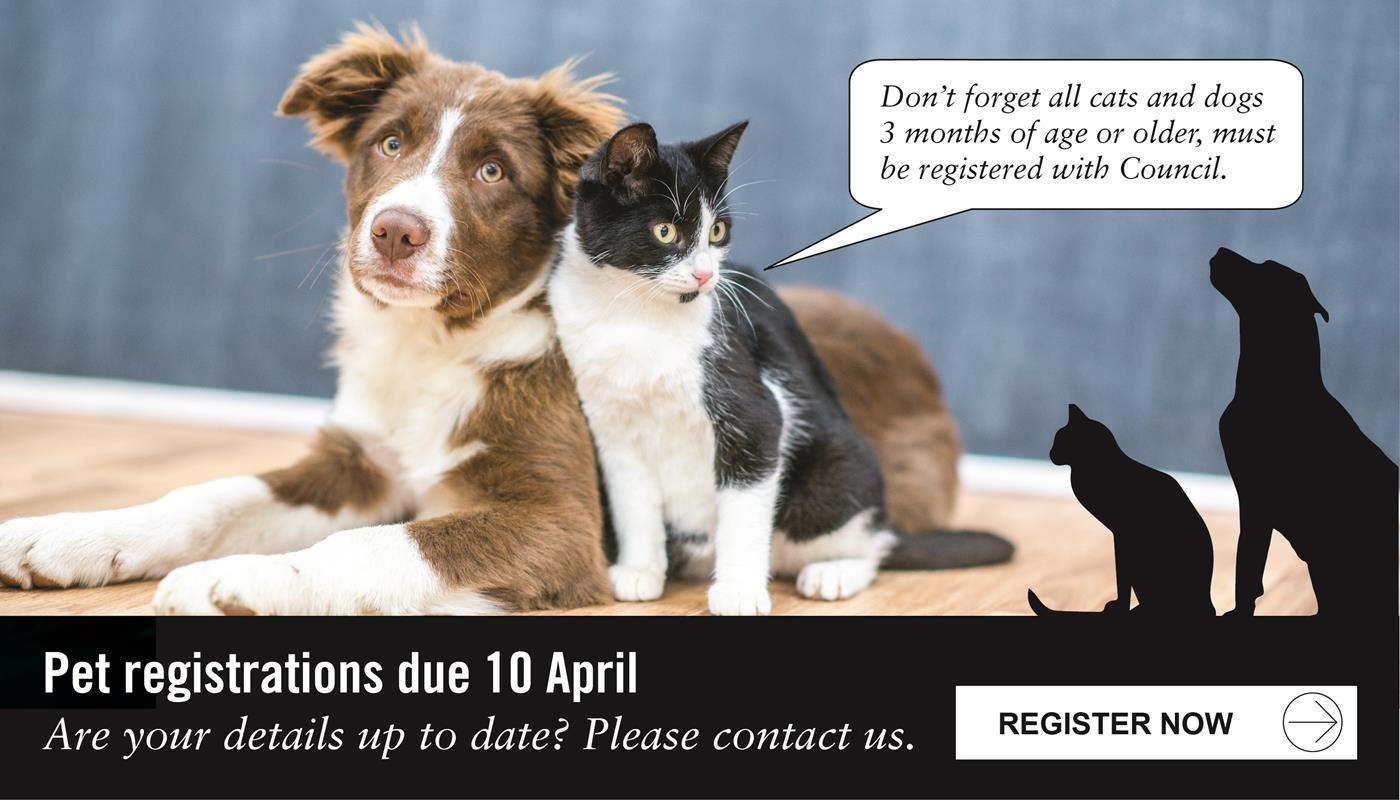 Pet registrations due 10 April. Are you details up to date? Please contact us. Register now