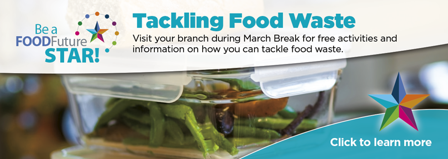 Drop by any Guelph Public Library location during March Break for free activities and information on how you can tackle food waste.