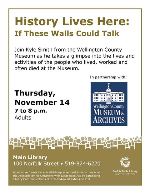 Join us on Thursday November 14 at 7pm in the Main Library for If These Walls Could Talk with Wellington County Museum. No registration is required.