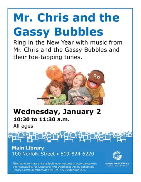 This is the poster for Mr. Cris and the Gassy Bubbles. It will be held on Wednesday January 2 at 10:30 a.m. at the Main Library.