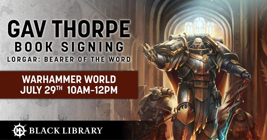 Lorgar Book Signing - Warhammer World July 29th, 10-12