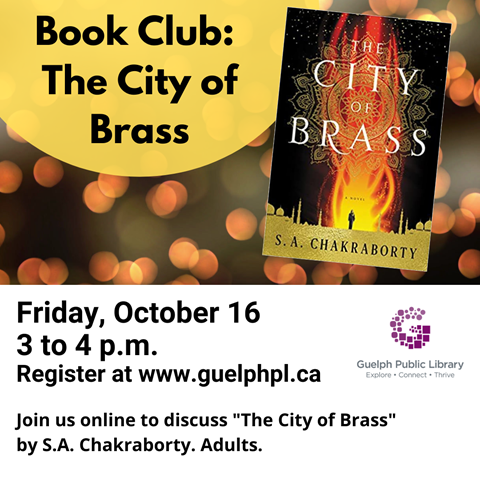 """Connect with fellow book lovers online to discuss """"The City of Brass"""" by S. A. Chakraborty. eBook copies are available through Hoopla and Cloud Library.   Registration for this virtual book club is required."""