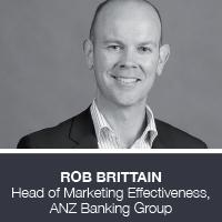 Rob Brittain, Head of Marketing Effectiveness, ANZ Banking Group