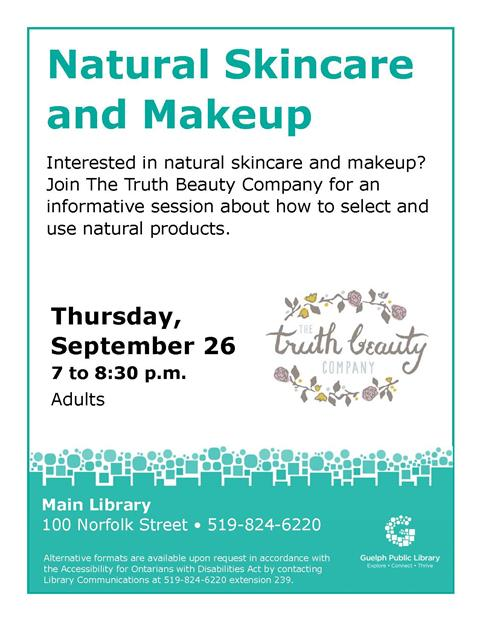 Interested in natural skincare and makeup? Join The Truth Beauty Company for an informative session about how to select and use natural products. Thursday, September 26 at 7 p.m. in our Main Library.