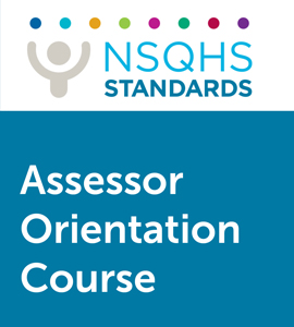 Graphic with words: NSQHS Standards Assessor Orientation Course.