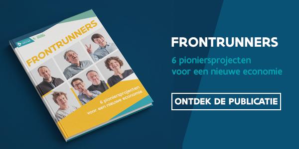 Frontrunners: 6 pioniersprojecten voor een nieuwe economie