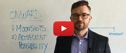 Video: Why your business should be thinking about moonshots and adjacent possibility