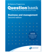 IB Questionbank: Business and management (second edition)