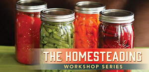 Homesteading Workshops