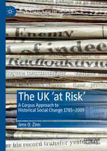 The UK 'at Risk' A Corpus Approach to Historical Social Change 1785–2009