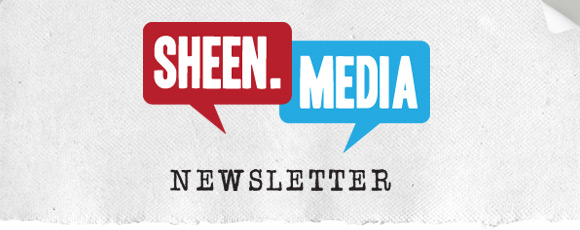 Sheen Media Newsletter