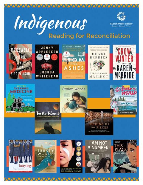 A library advertisement featuring a selection of adult and children's Indigenous materials on the topic of reading for reconciliation. Please email askus@guelphpl.ca for more details or the full list of title.