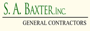 S.A. Baxter, Inc. General   Contractors