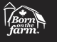 Born on the Farm.