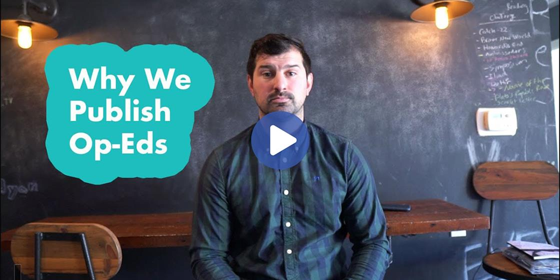 VIDEO: Why We Publish Op-Eds
