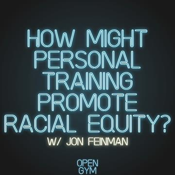 Jon Feinman on the Ways Personal Training Promotes Racial Equality