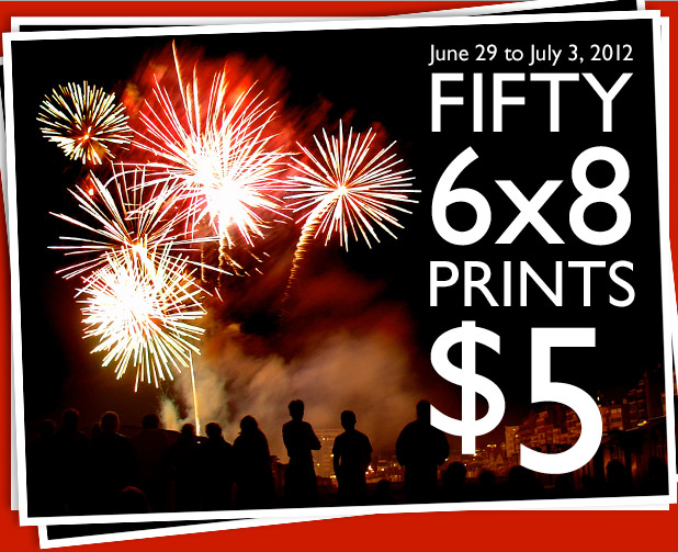 June 29 to July 3, 2012. FIFTY 6X8 PRINTS for $5