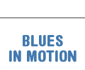 Blues in Motion