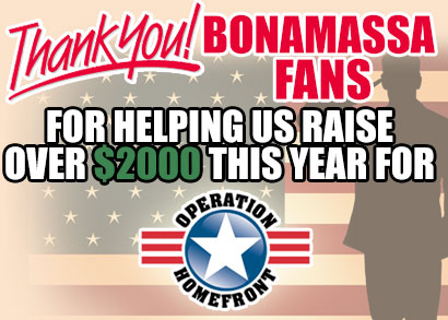 Thank you Bonamassa Fans! For helping us raise over $2000 this year for Operation Homefront!