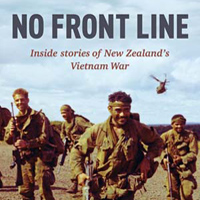 No Front Line: Inside stories of New Zealand's Vietnam War
